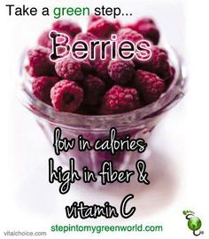 Berries ❥➥❥ high in fiber, high in Vitamin C, low in calories ... thanks @Mary Mock In2 My Green World