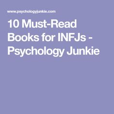 10 Must-Read Books for INFJs - Psychology Junkie