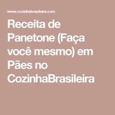 Receita de Panetone (Faça você mesmo) em Pães no CozinhaBrasileira