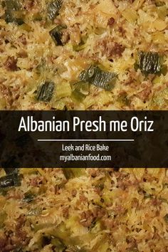 Albanian Presh me Oriz, a Leek and Rice Bake - My Albanian Food - elda turdiu - African Food Albanian Cuisine, Albanian Recipes, Albanian Food, Albanian Culture, Croatian Recipes, Eastern European Recipes, European Cuisine, New Recipes, Cooking Recipes