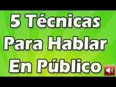▶ 5 Técnicas Hablar en Público, Muy Bueno!! - YouTube