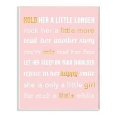 Stupell Industries 'Hold Her a Little Longer Pink' by Daphne Polselli Framed Textual Art