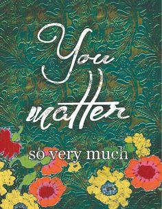 You matter!!