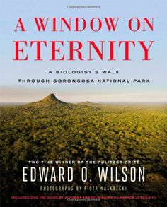A Window on Eternity: A Biologist's Walk Through Gorongosa National Park by Edward O. Wilson #Books #Africa #Mozambique #Gorongonzo_Park #Biodiversity #Ecotourism