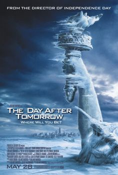 The Day After Tomorrow- One of my top favorite movies.