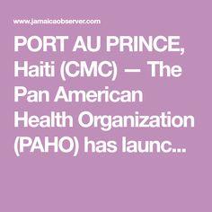 PORT AU PRINCE, Haiti (CMC) — The Pan American Health Organization (PAHO) has launc... http://www.meganmedicalpt.com/index.html