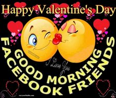 Happy Valentines Day Good Morning Facebook Friends valentines day good morning valentine's day valentines day quotes happy valentines day happy valentines day quotes happy valentine's day valentines day morning quotes valentines day quotes and sayings quotes for valentines day valentines image quotes valentines day good morning quotes happy valentine's day good morning quotes valentine's day good morning quotes good morning valentines day
