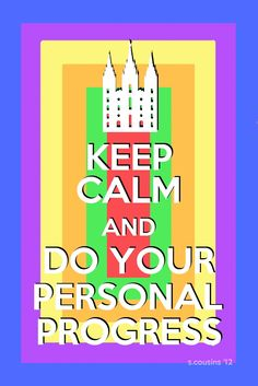 Young Women Ideas from 2 sisters: Keep Calm & do your Personal Progress