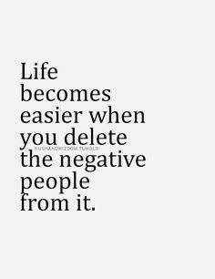 Life becomes easier when you delete the negative people from it. I can think of a few of those I recently deleted. Inspirational Quotes Pictures, Great Quotes, Quotes To Live By, Me Quotes, Motivational Quotes, Funny Quotes, Wisdom Quotes, Inspiring Pictures, The Words