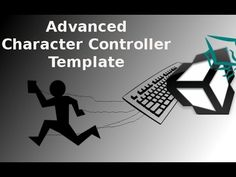 Unity 3d Tutorial Advanced Character Controller Template