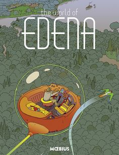First Look: Moebius' <i>The World of Edena</i> English Edition [Exclusive] | The Creators Project