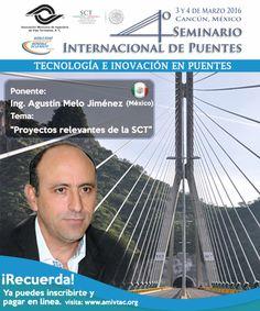 """No te pierdas en marzo de 2016, la ponencia del Ing. Agustín Melo Jiménez (México) sobre """"Proyectos relevantes de la SCT"""""""