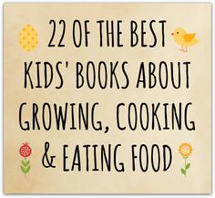 22 of the best kids' books about growing, cooking and eating food from the Garden of Eating. Copyright 2014 by Eve Fox.