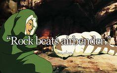 """Rock beats Airbender"""