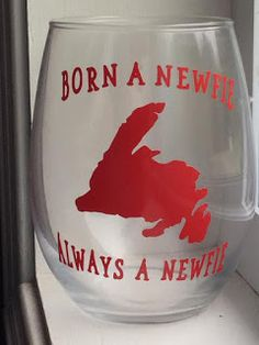 NL crafts: born a newfie always a newfie Fun Cooking, Christmas Time, Wine Glass, Montreal Quebec, Ornaments, Newfoundland, Glasses, Bulbs, Ontario