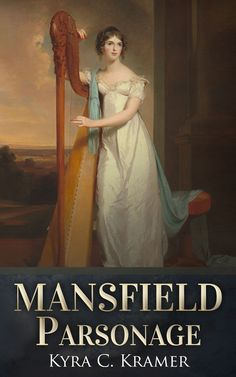 Author Kyra Kramer re-tells the story of Mansfield Park through the eyes of Mary Crawford. A WONDERFUL BOOK!