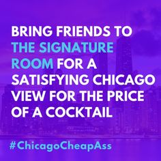 Have out of town friends to show around Chicago? Use this tip. -- #chicagocheapass #chicagoblogger #windycitybloggers #chicagogram #chicagopics #chicagogram #frugal #thrifty #chicagobound #signatureroom #hancockbuilding #cocktails