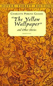 Ahead of her time. Charlotte Perkins Gilman's The Yellow Wallpaper is an unsettling account of the quest for control as well as liberation.