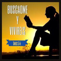 Buscadme y Viviréis (Amos 5:4) #Dios #Jesus  #vida #amor #frases #biblia