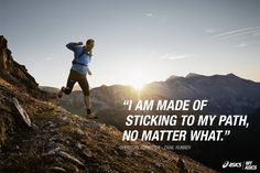 """I am made of sticking to my path, no matter what."" - Christian Schiester, trail runner. #betteryourbest"