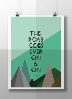 The Road Goes Ever On And On J.R.R. Tolkien The Hobbit Quote Typography Print Instant Digital Download Printable