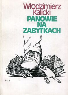 """""""Panowie na zabytkach""""  Wodzimierz Kalicki Cover  and illustrated by Szymon Kobyliński Published by Wydawnictwo Iskry 1991"""