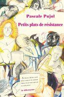 Librairie du Théâtre Zannini: Petits plats de résistance - éd. le dilettante