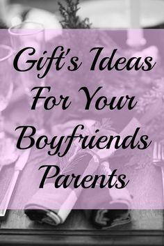 Gift Ideas For Your Boyfriends Parents