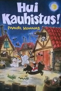 Kirjakaapin kummitus: Mauri Kunnas: Hui kauhistus!