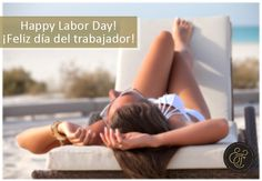 We want to wish you a Happy Labor Day and a relaxing weekend!