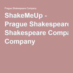 ShakeMeUp - Prague Shakespeare Company