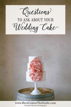 Questions to Ask About Your Wedding Cake | Here Comes The Guide