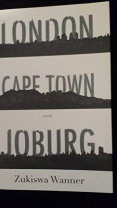 London Cape Town Joburg by Zukiswa Wanner http://www.amazon.com/dp/B00LQ7796O/ref=cm_sw_r_pi_dp_5KGawb0Y18HCB