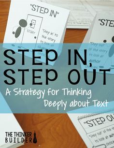 """""""Step In, Step Out"""" A strategy for thinking deeply about text, from The Thinker Builder. Comes with lesson plan and materials for FREE! Would be good for point of view. Reading Resources, Reading Activities, Teaching Reading, Guided Reading, Close Reading, Teaching Ideas, Reading Test, Teaching Tools, Comprehension Strategies"""