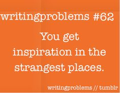 Writing Problems...I wouldn't know anything about this now would I....