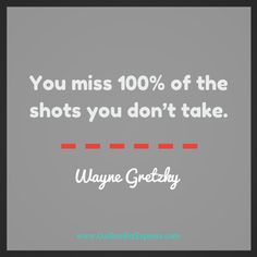 #Business #Entrepreneur #Quotes You miss 100% of the shots you don't take. - Wayne Gretzky http://www.onlinebizexpress.com