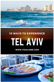 10 Reasons You Need To Visit Tel Aviv Now | Its All Bee