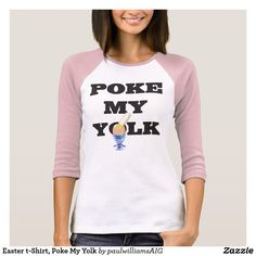 f01f4f1d2bbce Easter t-Shirt, Poke My Yolk Easter T Shirts, 30th Birthday, Birthday