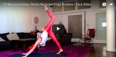 #YouTubeTuesday: Tara Stiles's 10 Minute Holiday Stress Be Gone Flow