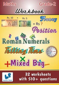 GRADE-2-MATH-MONEY-POSITION-ROMAN-NUM-TEL-TIME-MIXED-BAG-WB This workbook contains printable worksheets on Money, Position, Roman Numerals, Telling Time and Mixed Bag for Grade 2 students.  There are total 32 worksheets with 510+ questions.  Pattern of questions : Subjective Questions, Multiple Choice Questions, Fill in the blanks…    PRICE :- RS.149.00