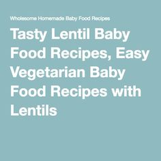 Baby food with homemade stock and broth make baby food with tasty lentil baby food recipes easy vegetarian baby food recipes with lentils forumfinder Images
