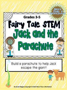 ***FREE*** Fairy Tale STEM: Jack and the Parachute. Students will build a parachute to help Jack escape the giant. From More Than a Worksheet 4th Grade Science, Stem Science, Teaching Science, Science Experiments, Teaching Tools, Teaching Ideas, Stem Projects, Engineering Projects, Stem School
