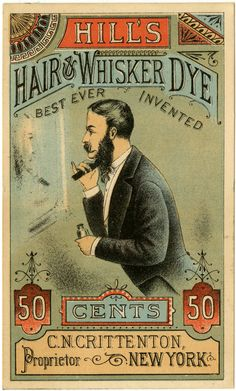 Hill's Hair & Whisker Dye, Best Ever Invented, C.N. Crittenton, Proprietor, New York.  NYHS Image #85162d.