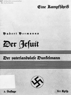 """The Jesuit: The Obscurantist without a Homeland."" A Propaganda Pamphlet by Hubert Hermanns (1933) The Nazis declared the Catholic order of the Jesuits ""public vermin"" [Volksschädlingen] – the same term it used to describe the Freemasons. Its members were persecuted, interned, and sometimes murdered...."