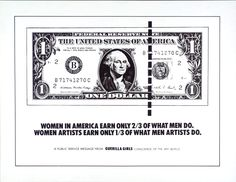 """Guerrilla Girls poster on the gender pay gap in art and society (US) Guerrilla Girls, Women In America, Gender Inequality, Girl Posters, Feminist Art, Museum Of Modern Art, Poster On, Conceptual Art, Art World"
