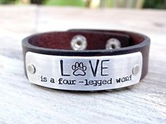 Paw Print Leather Bracelet. Love Is A Four Legged Word Leather Cuff Bracelet. Gift for Dog Owner, Pet Lover. Rescue Dog Jewelry