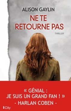 Buy Ne te retourne pas by Alison Gaylin and Read this Book on Kobo's Free Apps. Discover Kobo's Vast Collection of Ebooks and Audiobooks Today - Over 4 Million Titles! Books To Buy, Books To Read, My Books, Reading Lists, Book Lists, Lus, Lectures, Romance Books, Love Book