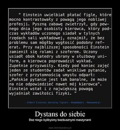 Dystans do siebie – Bez niego bylibyśmy bezdusznymi maszynami Funny Mems, Everything And Nothing, Keep Smiling, Funny Stories, Wtf Funny, Albert Einstein, Best Memes, Sarcasm, Texts