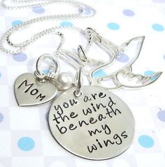 Handstamped charm necklace ...You Are The Wind Beneath My Wings...Mom. Dad. Spouse or Lover Hand Stamped Necklace. $64.00, via Etsy.