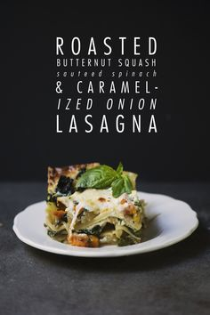 yum and what a beautiful formatting job :) roasted butternut squash sauteed spinach + caramelized onion lasagna Think Food, I Love Food, Food For Thought, Good Food, Yummy Food, Tasty, Butternut Squash Lasagna, Roasted Butternut Squash, Sauteed Spinach